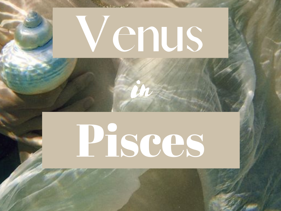 Venus in Pisces In The Birth Chart