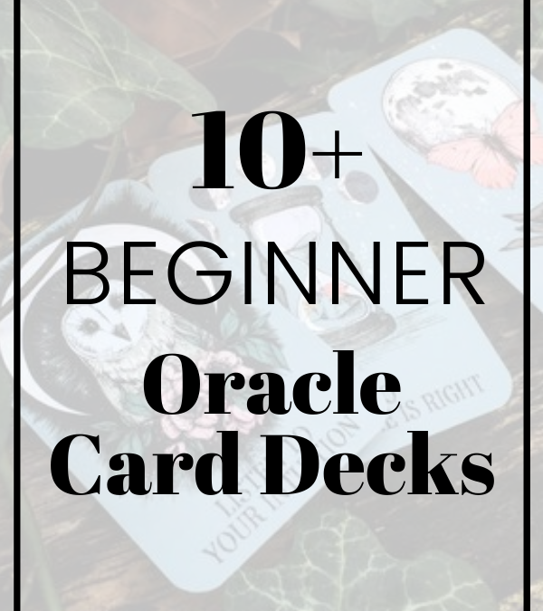 The 10+ Best Oracle Card Decks For Beginners