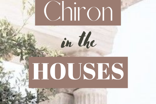 chiron in the houses