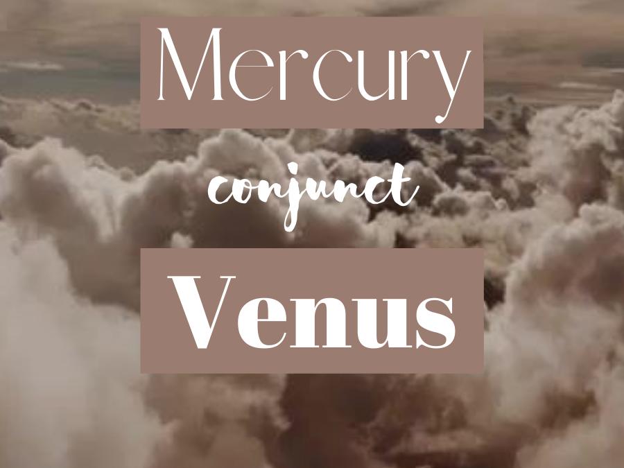 mercury conjunct venus transit, mercury conjunct venus synastry