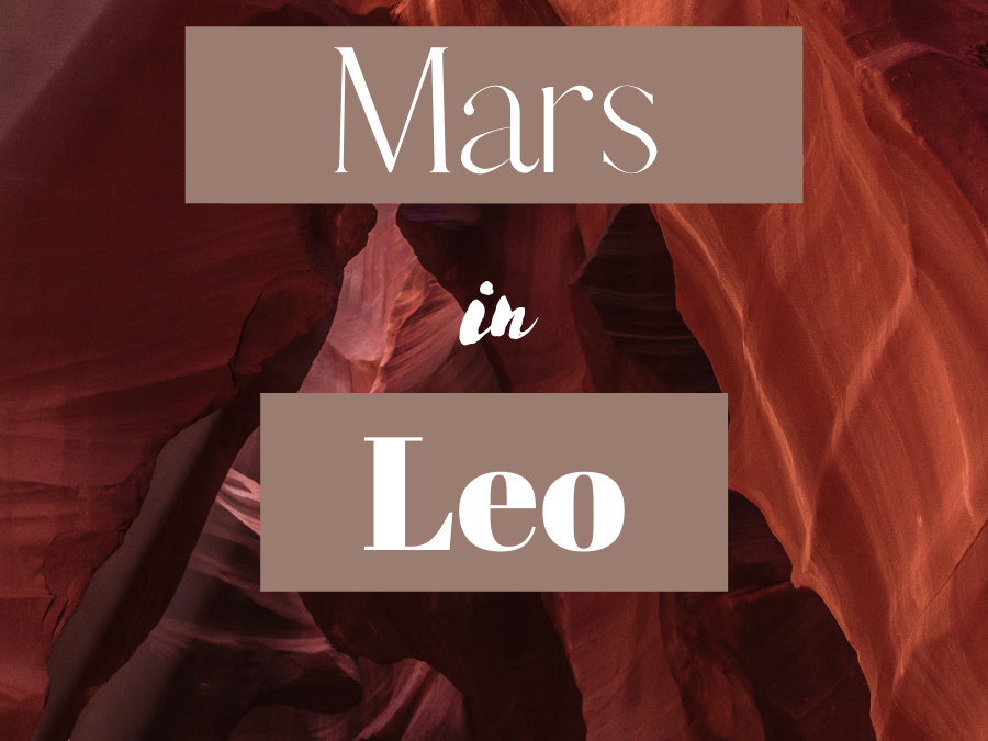 All About Mars In Leo In The Birth Chart