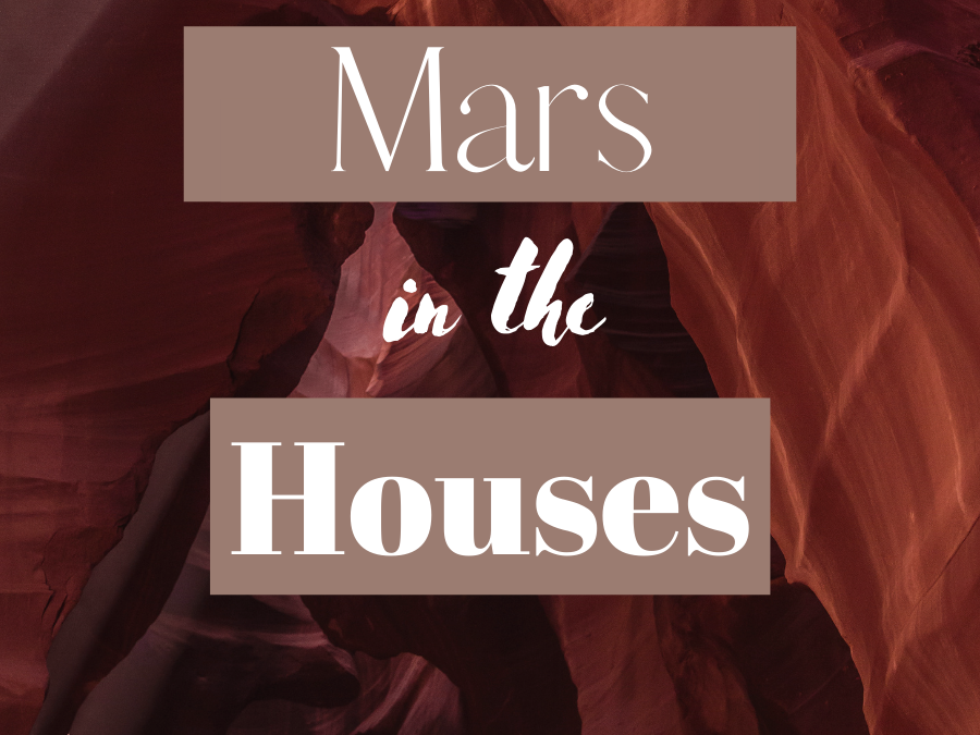 Mars In The Houses
