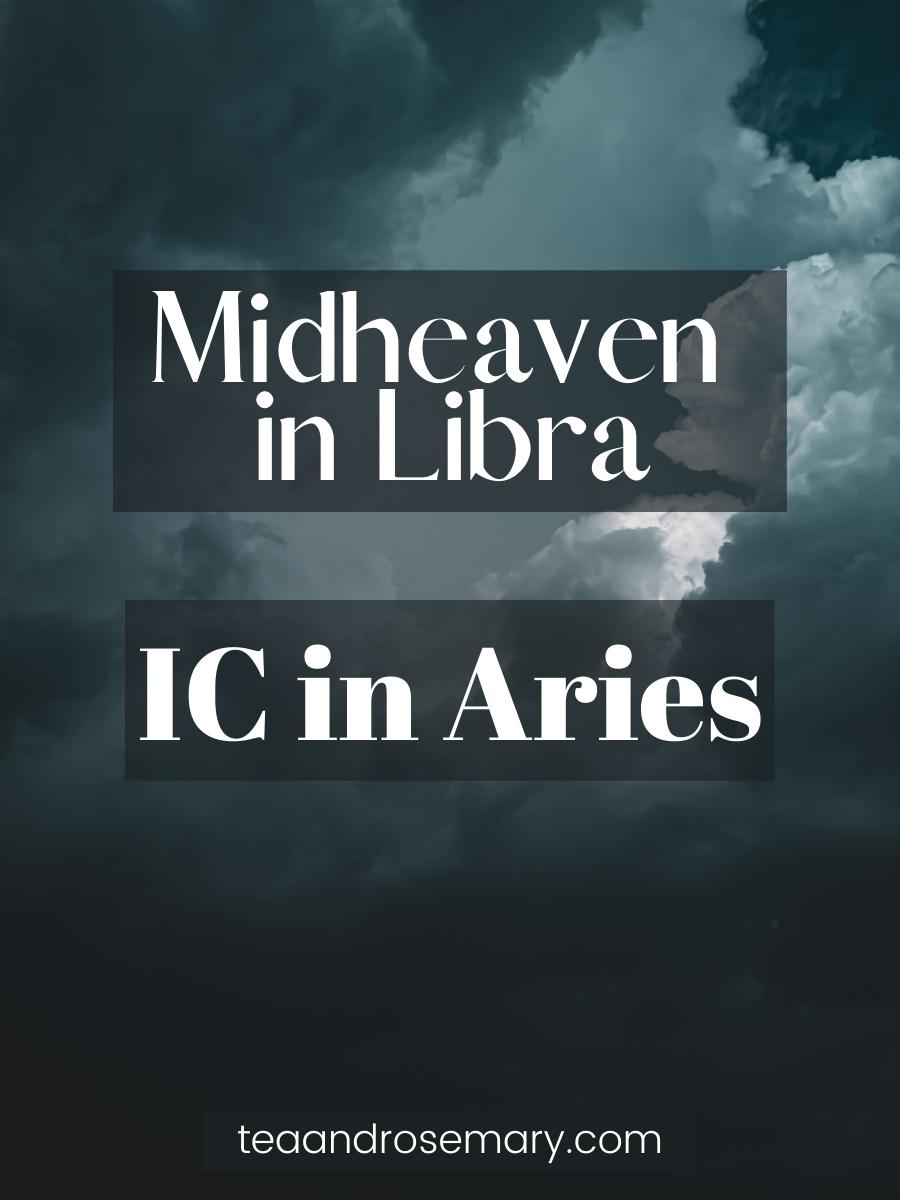 Midheaven in Libra, IC in Aries