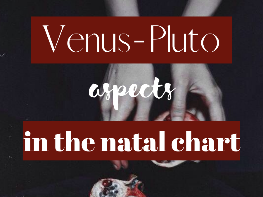 Venus-Pluto Aspects In The Natal Chart