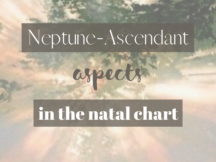 neptune ascendant aspects in the natal chart