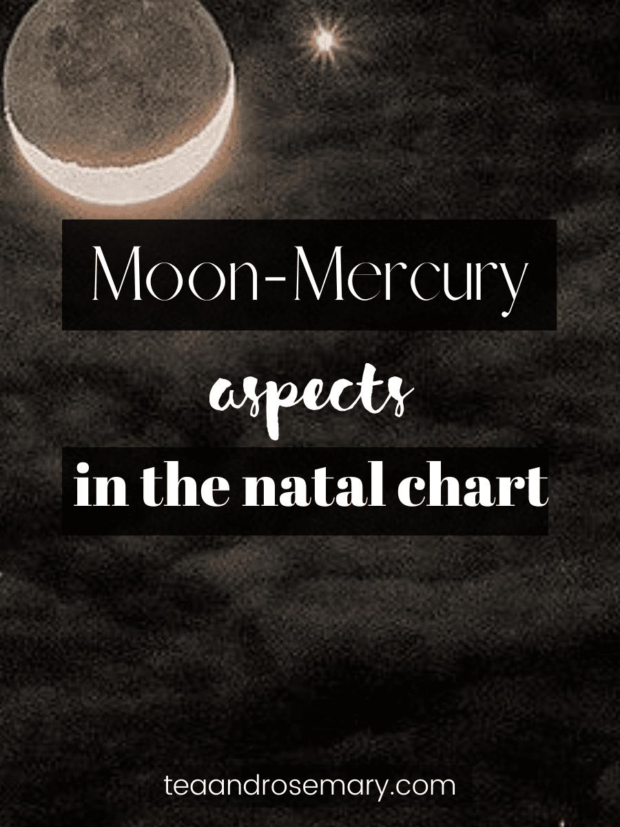 moon-mercury aspects in the natal chart