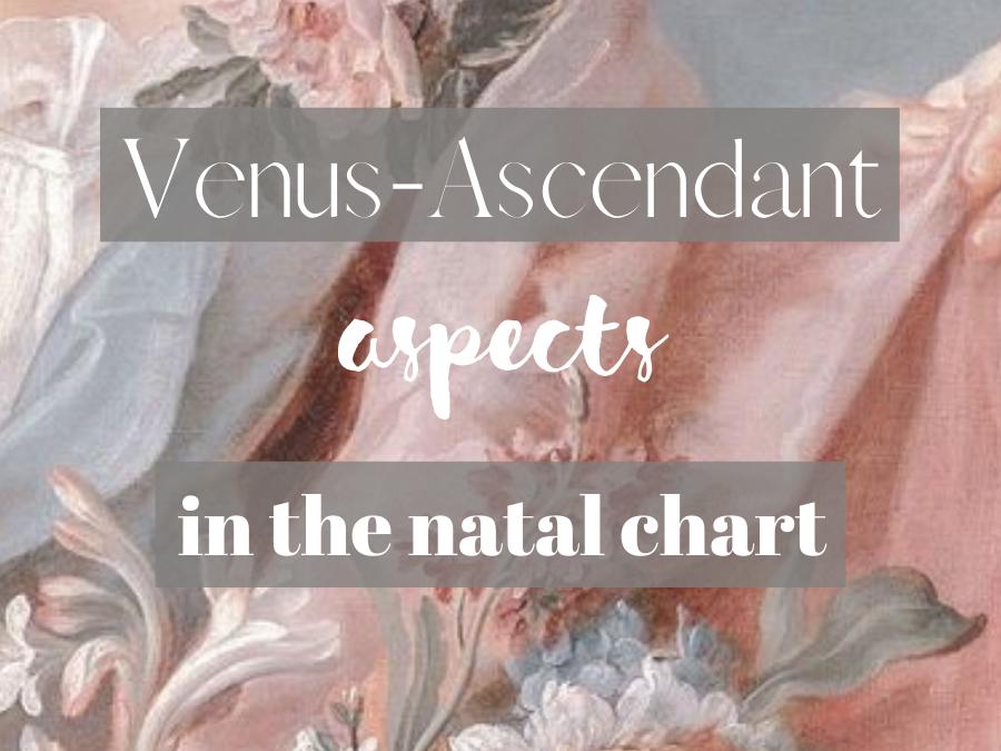Venus-Ascendant Aspects In The Natal Chart