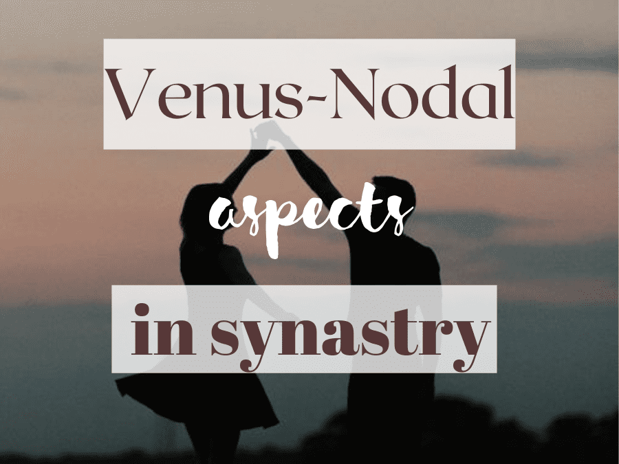 venus-north node and south node aspects in synastry