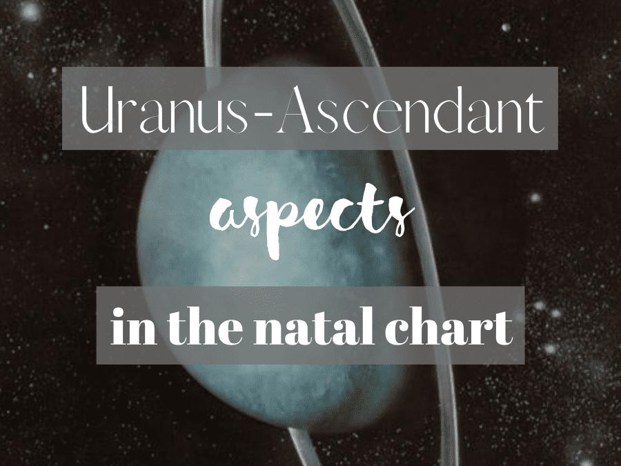 uranus-ascendant aspects in the natal chart