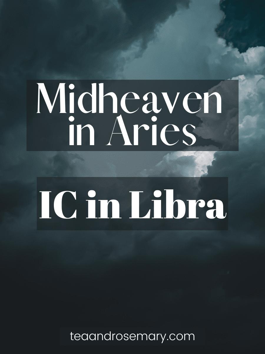 midheaven in aries, ic in libra