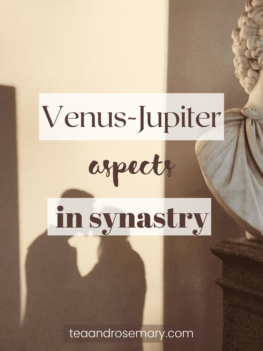 venus-jupiter aspects in synastry