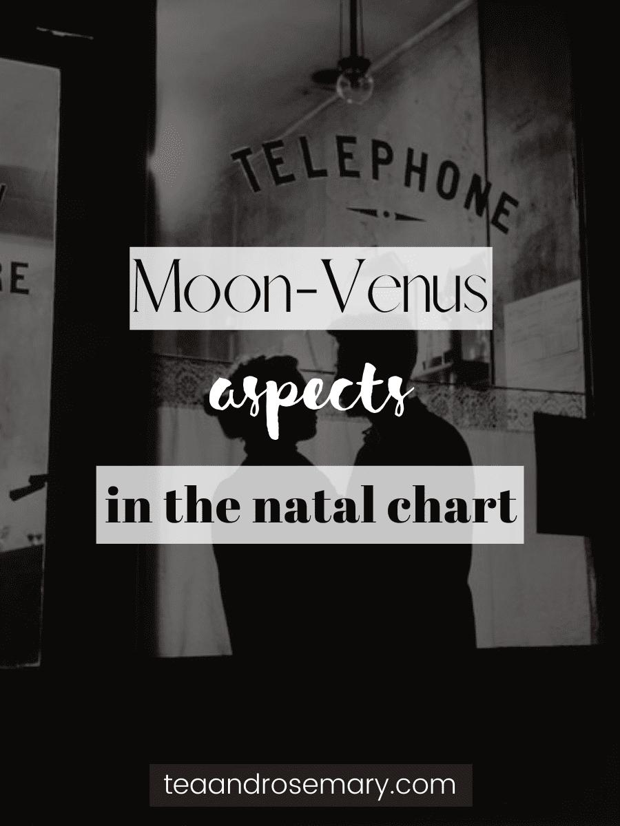 moon-venus aspects in the natal chart